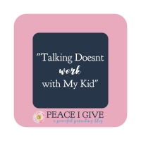 """Talking Doesn't Work with My Kid"""