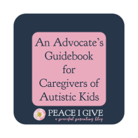 An Advocate's Guidebook for Caregivers of Autistic Kids