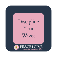 Discipline Your Wives